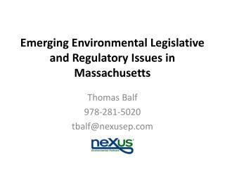 Emerging Environmental Legislative and Regulatory Issues in Massachusetts