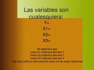 Las variables son cualesquiera: