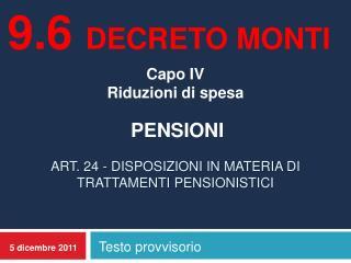 Capo IV  Riduzioni di spesa   PENSIONI  Art. 24 - DISPOSIZIONI IN MATERIA DI TRATTAMENTI PENSIONISTICI