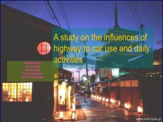 A study on the influences of highway to car use and daily activities