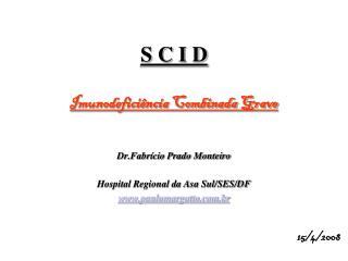 S C I D Imunodeficiência Combinada Grave