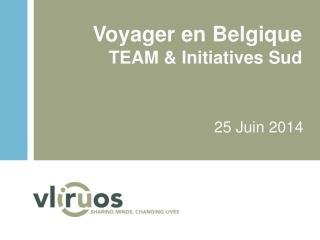 Voyager  en  Belgique TEAM &  Initiatives Sud