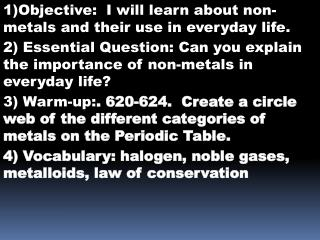 1)Objective:  I will learn about non-metals and their use in everyday life.