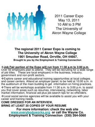 2011 Career Expo May 13, 2011 10 AM to 3 PM The University of Akron Wayne College