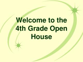 Welcome to the 4th Grade Open House
