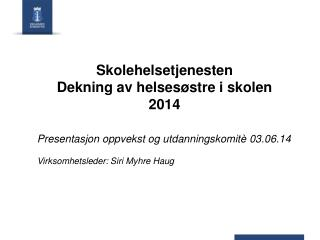 Skolehelsetjenesten Dekning av helsesøstre i skolen 2014