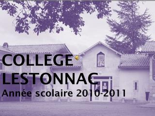 COLLEGE LESTONNAC Année scolaire 2010-2011