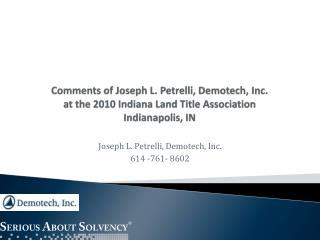 Joseph L. Petrelli, Demotech, Inc. 614 -761- 8602