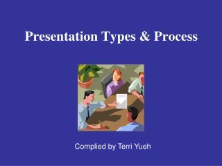 Presentation Types & Process