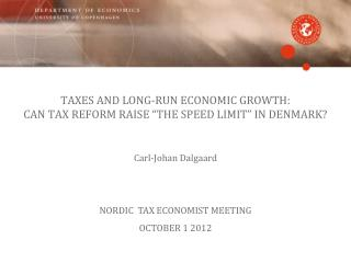 "TAXES AND LONG-RUN ECONOMIC GROWTH:  CAN TAX REFORM RAISE ""THE SPEED LIMIT"" IN DENMARK?"