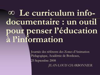 ∞  Le curriculum info-documentaire : un outil pour penser l'éducation à l'information