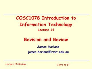 COSC1078 Introduction to Information Technology Lecture 14 Revision and Review