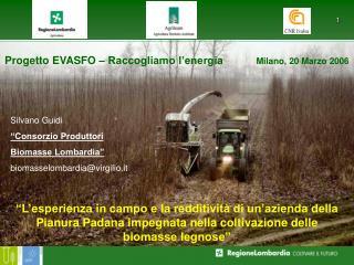 Progetto EVASFO – Raccogliamo l'energia            Milano, 20 Marzo 2006