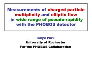Inkyu Park University of Rochester For the PHOBOS Collaboration