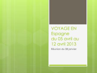 VOYAGE EN Espagne du 05 avril au 12 avril 2013