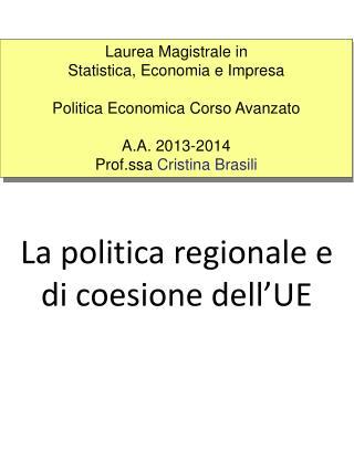 La politica regionale e di coesione dell'UE