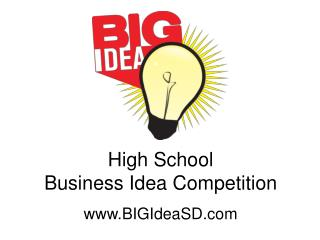 High School Business Idea Competition BIGIdeaSD