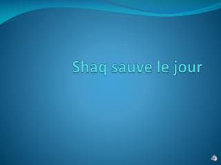 Shaq  sauve  le jour