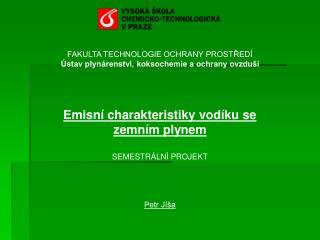 FAKULTA TECHNOLOGIE OCHRANY PROSTŘEDÍ Ústav plynárenství, koksochemie a ochrany ovzduší