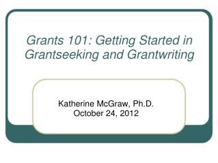 Grants 101: Getting Started in Grantseeking and Grantwriting