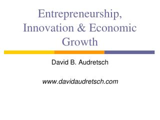 Entrepreneurship, Innovation & Economic Growth
