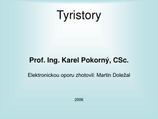 Tyristory