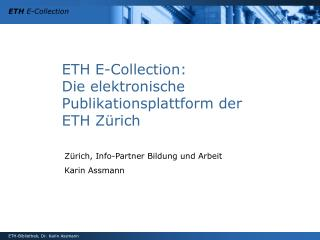 ETH E-Collection:  Die elektronische Publikationsplattform der  ETH Zürich