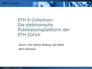 ETH E-Collection:  Die elektronische Publikationsplattform der  ETH Z�rich