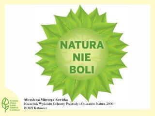 Mirosława Mierczyk-Sawicka Naczelnik Wydziału Ochrony Przyrody i Obszarów Natura 2000