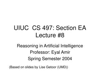 UIUC  CS 497: Section EA Lecture #8