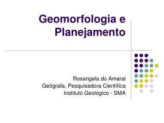 Geomorfologia e Planejamento
