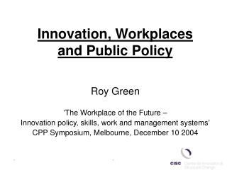 Innovation, Workplaces and Public Policy