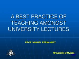 A BEST PRACTICE OF TEACHING AMONGST UNIVERSITY LECTURES