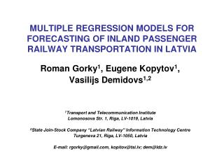 MULTIPLE REGRESSION MODELS FOR FORECASTING OF INLAND PASSENGER RAILWAY TRANSPORTATION IN LATVIA