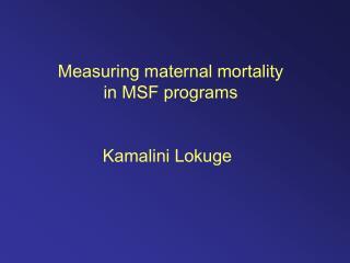 Measuring maternal mortality in MSF programs