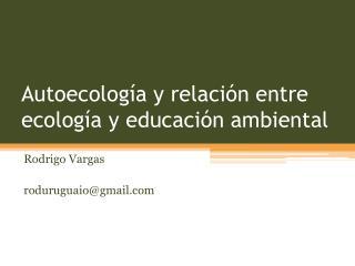 Autoecología y relación entre ecología y educación ambiental