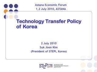 2 July 2010 Suk Joon Kim (President of STEPI, Korea)