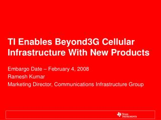 TI Enables Beyond3G Cellular Infrastructure With New Products