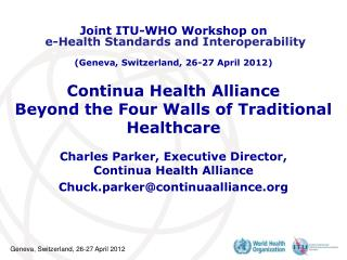 Continua Health Alliance Beyond the Four Walls of Traditional Healthcare
