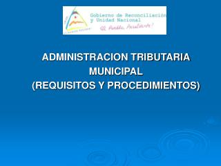 ADMINISTRACION TRIBUTARIA MUNICIPAL (REQUISITOS Y PROCEDIMIENTOS)