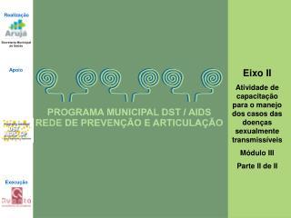 Rede de Prevenção e Comunicação  do Programa Municipal  DST/HIV-AIDS