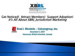 Get Noticed!  Attract Members!  Support Adoption!  It's All About XBRL Jurisdiction Marketing