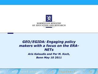 GEO/EGIDA: Engaging policy makers with a focus on the ERA-NETs