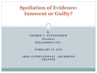 Spoliation of Evidence: Innocent or Guilty?