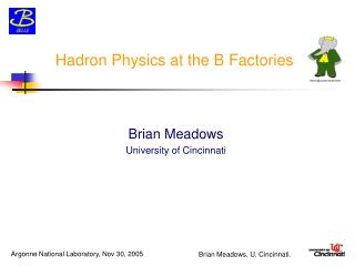 Hadron Physics at the B Factories