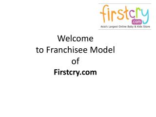 Welcome to Franchisee Model  of Firstcry