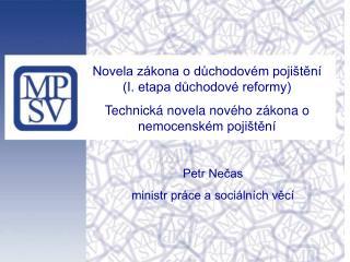 Novela zákona o důchodovém pojištění (I. etapa důchodové reformy)