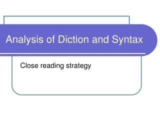 Analysis of Diction and Syntax