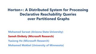 Mohamed  Sarwat  (Arizona State University) Sameh  Elnikety (Microsoft Research )