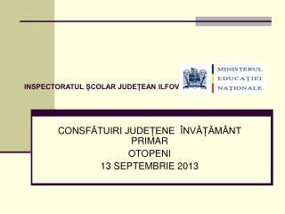 CONSF ĂTUIRI JUDEȚENE  ÎNVĂȚĂMÂNT PRIMAR OTOPENI 13 SEPTEMBRIE 2013